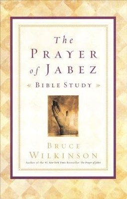 The Prayer of Jabez Bible Study   -     By: Bruce Wilkinson