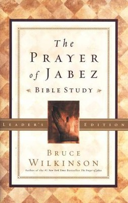 The Prayer of Jabez Bible Study, Leader's Edition   -     By: Bruce Wilkinson