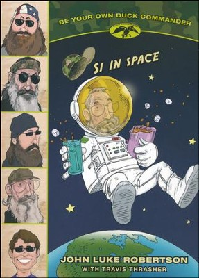 Si in Space  -     By: John Luke Robertson, Travis Thrasher
