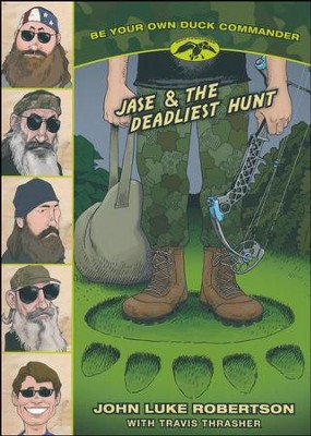 Jase and the Deadliest Hunt  -     By: John Luke Robertson, Travis Thrasher