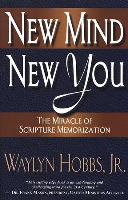 New Mind, New You: The Miracle of Scripture Memorization  -     By: Waylyn Hobbs Jr.