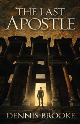 The Last Apostle  -     By: Dennis Brooke