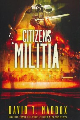 Citizen's Militia: The MD Chronicles Book 2  -     By: David T. Maddox