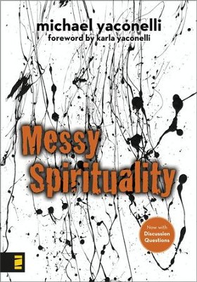Messy Spirituality - eBook  -     By: Michael Yaconelli