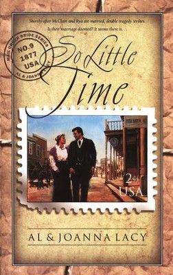 So Little Time, Mail Order Bride Series #9   -     By: Al Lacy, JoAnna Lacy