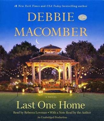Last One Home, unabridged audio CD  -     Narrated By: Rebecca Lowman, Debbie Macomber     By: Debbie Macomber