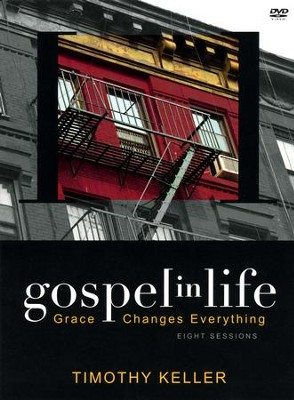 Gospel in Life, DVD Grace Changes Everything  -     By: Timothy Keller