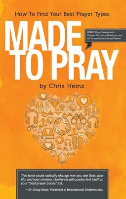 Made to Pray: Imagine A Better Time With God - eBook  -     By: C.S. Heinz