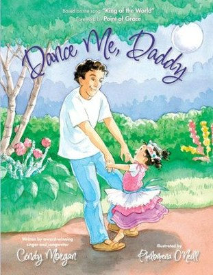 Dance Me, Daddy - eBook  -     By: Cindy Morgan     Illustrated By: Philomena O'Neill
