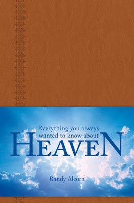 Everything You Always Wanted to Know About Heaven  -     By: Randy Alcorn
