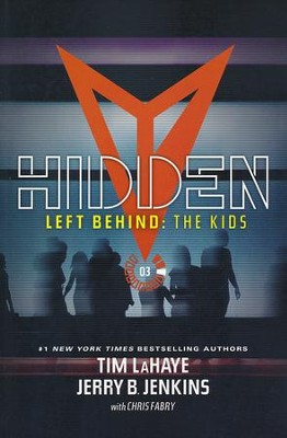 Left Behind: The Kids Collection 3: Hidden  -     By: Tim LaHaye, Jerry B. Jenkins