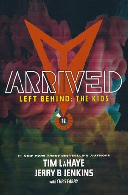 #12: Arrived  -     By: Tim LaHaye, Jerry B. Jenkins