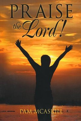 Praise the Lord!   -     By: Pam McAskill