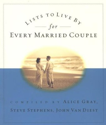 Lists to Live By for Every Married Couple   -     By: Alice Gray