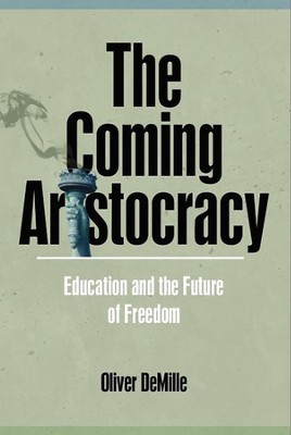 The Coming Aristocracy   -     By: Oliver Van DeMille