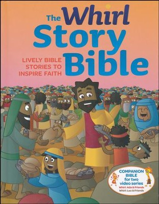 The Whirl Story Bible: Lively Bible Stories to Inspire Faith  -