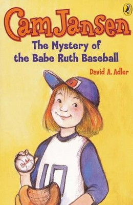 Cam Jansen #6: Mystery of the Babe Ruth Baseball  -     By: David A. Adler     Illustrated By: Susanna Natti