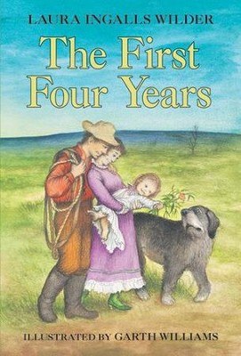 The First Four Years, Little House on the Prairie Series #9  (Softcover)  -     By: Laura Ingalls Wilder