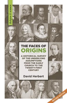 The Faces of Origins: A Historical Survey of the Underlying Assumptions from the Early Church to the Twenty-first Century  -     By: David Herbert