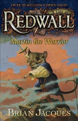 #6: Martin the Warrior: A Tale of Redwall  -     By: Brian Jacques     Illustrated By: Gary Chalk