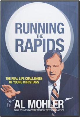 Running the Rapids: The Real Life Challenges of Young Christians  -     By: R. Albert Mohler Jr.