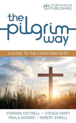The Pilgrim Way (pack of 25): A guide to the Christian faith  -     By: Stephen Cottrell, Steven Croft, Paula Gooder