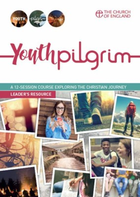 Youth Pilgrim Leader's Guide: A 12-session course exploring the Christian journey  -     By: Paula Gooder, Martyn Snow, Alice Smith