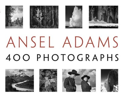 Ansel Adams: 400 Photographs  -     Edited By: Andrea G. Stillman     By: Ansel Adams