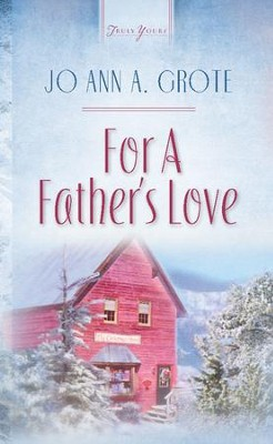 For A Father's Love - eBook  -     By: JoAnn A. Grote