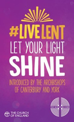 Live Lent: Let Your Light Shine (pack of 50)  -     By: John Kiddle, The Archbishops of Canterbury and York