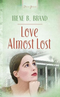 Love Almost Lost - eBook  -     By: Irene B. Brand