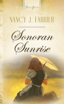 Sonoran Sunrise - eBook  -     By: Nancy J. Farrier