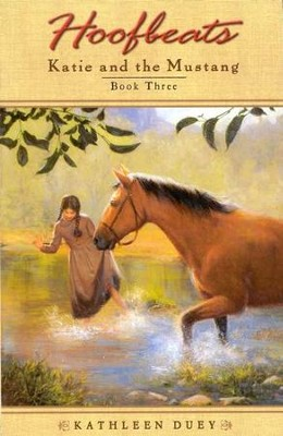 Hoofbeats: Katie and the Mustang, Book 3   -     By: Kathleen Duey