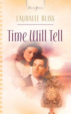 Time Will Tell - eBook  -     By: Lauralee Bliss
