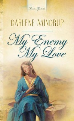 My Enemy, My Love - eBook  -     By: Darlene Mindrup