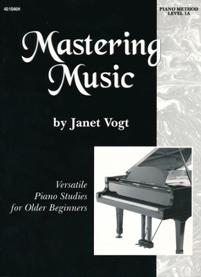 Mastering Music Piano Method Level 1A  -     By: Janet Vogt