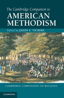 The Cambridge Companion to American Methodism  -     By: Jason Vickers