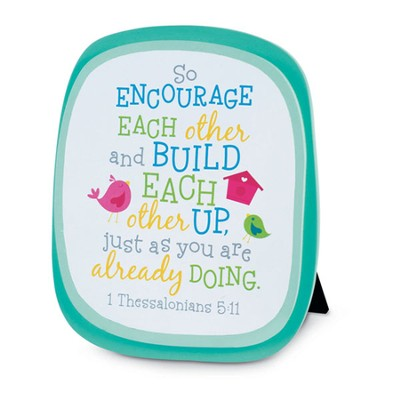 Encourage Each Other Plaque   -