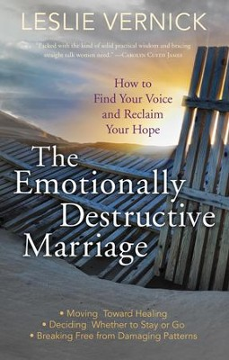The Emotionally Destructive Marriage: How to Find Your Voice and Reclaim Your Hope - eBook  -     By: Leslie Vernick