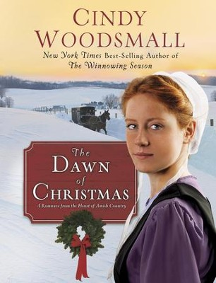 The Dawn of Christmas  -eBook   -     By: Cindy Woodsmall