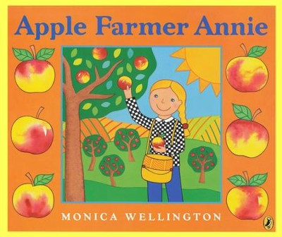 Apple Farmer Annie  -     By: Monica Wellington