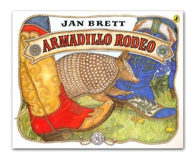 Armadillo Rodeo  -     By: Jan Brett     Illustrated By: Jan Brett