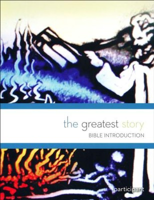 The Greatest Story: Bible Introduction Session - Participant Guide  -