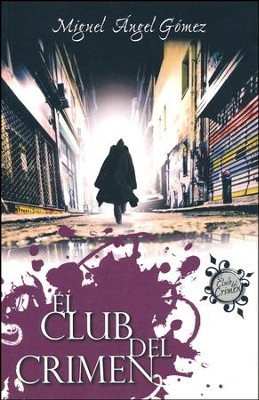 El Club del Crimen  (The Crime Club)  -     By: Miguel Angel Gomez
