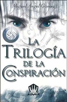 La Triología de la Conspiración  (The Conspiracy Trilogy)  -     By: Miguel Angel Gomez
