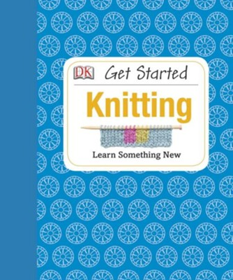 Get Started: Knitting  -     By: Susie Johns