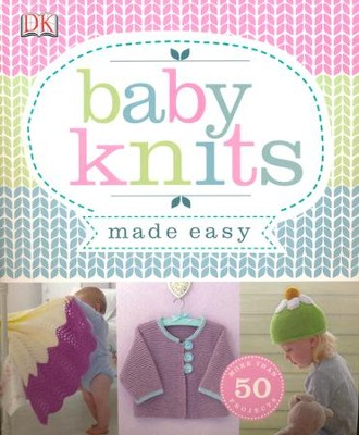 Baby Knits Made Easy  -