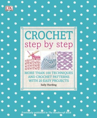 Crochet Step by Step  -     By: Sally Harding