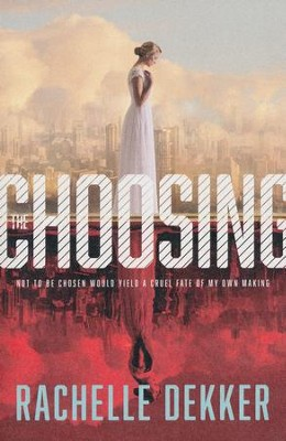 The Choosing #1   -     By: Rachelle Dekker