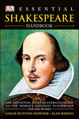 Essential Shakespeare Handbook  -     By: Leslie Dunton-Downer, Alan Riding